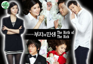 «The Birth of the Rich»  (Birth of a rich man) – KBS2 (2010)